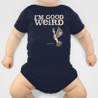 I'm Good Weird Baby Clothes by Gigglebox