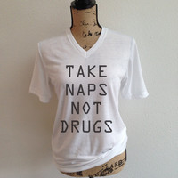 take naps, not drugs, napping, nap queen, nap shirt, funny shirt, t shirt, trending, trending shirt, tumblr, tumblr shirt, tumblr quote
