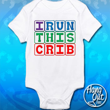 I Run This Crib Onesuit/Toddler T-Shirt