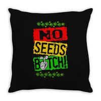 no seeds weed bitch cannabis Throw Pillow