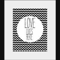 Printable Wall Art- Digital Prints- Home Decor- Quote Print-Love Lives Here- Black White Chevron- Download & Print