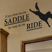 If You Climb Into Saddle Be Ready Ride Horse by DecalsForTheWall