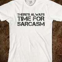 TIME FOR SARCASM