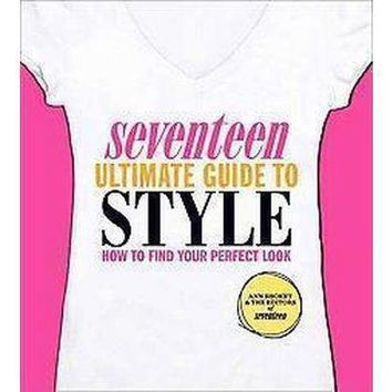 Seventeen Ultimate Guide to Style (Paperback)