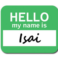 Isai Hello My Name Is Mouse Pad
