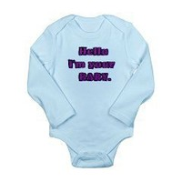 Hello I'm your Baby. txt Long Sleeve Infant Bodysu Hello I'm your Baby. Good Afternoon