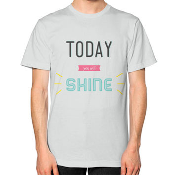 Today You Will Shine T-Shirt