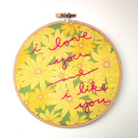 Parks and Recreation: I Love You and I Like You Hand Embroidery Hoop Art in 6 Inch Hoop