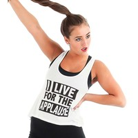 LD1057 : I Live For The Applause Tank