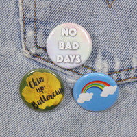 Chin Up Buttercup 1.25 Inch Pin Back Button Badge