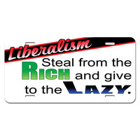 Liberalism Steal from Rich Give to Lazy - Anti Obama Republican Politics Novelty License Plate