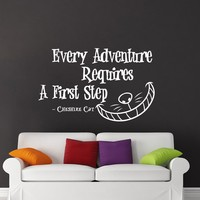 Alice in Wonderland Quote Wall Decal Every Adventure Requires Vinyl Sticker Decals Quotes Wall Decal Quote Decor Cheshire Cat Nursery x39