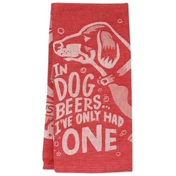 In Dog Beers I've Only Had One Dachshund Dish Towel