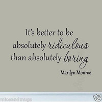 It's Better to Be Absolutely Ridiculous Marilyn Monroe Wall Art Decal Saying