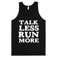 TALK LESS RUN MORE FUNNY RUNNERS SHIRT