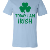 today i am irish - Unisex T-shirt