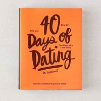 40 Days Of Dating: An Experiment By Jessica Walsh  & Timothy Goodman- Assorted One
