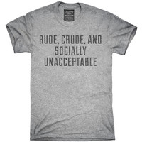 Rude Crude And Socially Acceptable T-Shirt, Hoodie, Tank Top