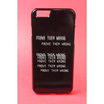Prove Them Wrong Phone Case