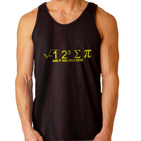 I hate Some Pi And It Was Delicious For Mens Tank Top and Womens Tank Top *