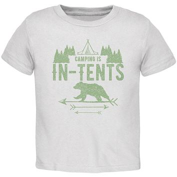 Camping Is In Tents Intense Funny Pun Toddler T Shirt