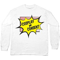 Cosplay Does Not Equal Consent -- Unisex Long-Sleeve