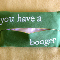 """Pocket Tissue Cozy """"you have a booger"""""""