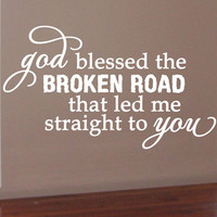 God Blessed The Broken Road Vinyl Wall Art Decal
