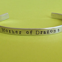 Mother Of Dragons - Game of Thrones Inspired - Aluminium Cuff Bracelet - Hand Stamped - Customizable