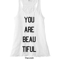You Are BEAU TIFUL | Flowy Racer Back Tank | Just Because I Love You Gift | Bella Flowy Racerback Top | Bae Gifts | Couples Matching Shirts