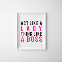Act like a Lady, Think like a Boss Quote, PRINTABLE Artwork, Inspirational Art Print, Motivational Quote, PRINTABLE Quote, Instant Download