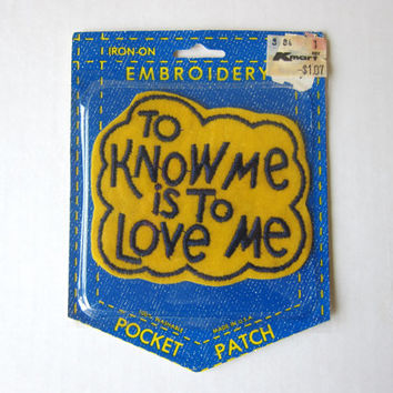 70s Groovy Authentic Retro Embroidered Iron-On Hippie Patch -- To Know Me Is To Love Me -- NEW OLD STOCK