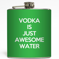 Vodka Is Just Awesome Water - Funny Flask
