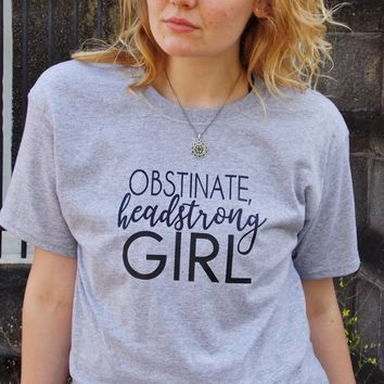 Obstinate, Headstrong Girl T-Shirt. Jane Austen Pride and Prejudice Tee. Unisex Sizing.