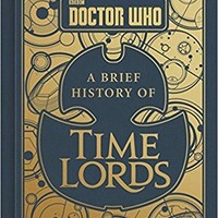 Doctor Who: A Brief History of Time Lords - Hardcover