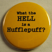 """Starkid AVPM 1.5"""" Button - What is a Hufflepuff (Mature Content)"""