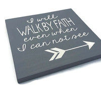 I Will Walk By Faith Even When I Can Not See 2 Corinthians 5:7  Hand Painted Wooden Bible Verse Sign Christian Inspiration Custom Colors