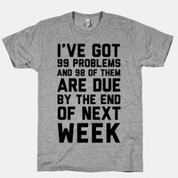 I Got 99 Problems and 98 Are Due Next Week