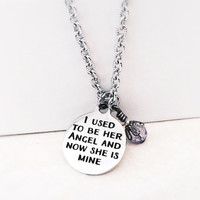 SALE - Memorial Jewelry - Sympathy Gift - Mom Loss - Daughter Loss - I Use to Be Her Angel Now She Is Mine - Stainless Necklace