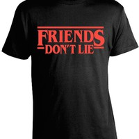 Friends Don't Lie Shirt