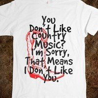 DON'T LIKE COUNTRY MUSIC?