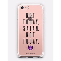 Not Today, Satan, Not Today Phone Case