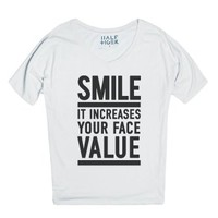 Smile it Increases Your Face Value-Female Snow T-Shirt