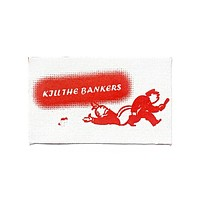 Kill The Bankers Fabric Patch