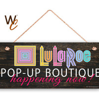 "LuLaRoe Sign, Company Sign, 6""x14"" Sign, POP-UP BOUTIQUE happening now, Promote Your Business or Boutique, Dark Rustic Style, Made To Order"