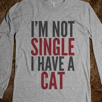 I'M NOT SINGLE I HAVE A CAT LONG SLEEVE T-SHIRT (IDB610427)