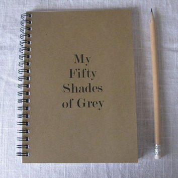 My fifty shades of grey- 5 x 7 journal