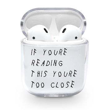 Youre Too Close Airpods Case