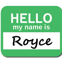 Royce Hello My Name Is Mouse Pad