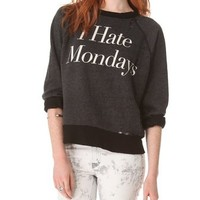 Wildfox I Hate Mondays Destroyed Sweatshirt | SHOPBOP